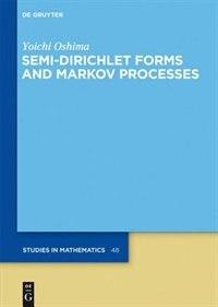 Semi-Dirichlet Forms and Markov Processes by Yoichi Oshima