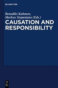 "Critical Essays on ""Causation and Responsibility"" by Benedikt Kahmen"