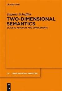 Two-dimensional Semantics by Tatjana Scheffler