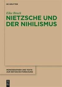 Nietzsche und der Nihilismus by Eike Brock