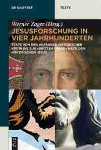 Jesusforschung in vier Jahrhunderten by Werner Zager