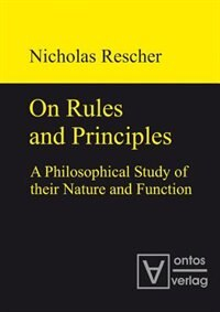 On Rules and Principles by Nicholas Rescher