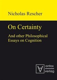 On certainty and other philosophical essays on cognition by Nicholas Rescher