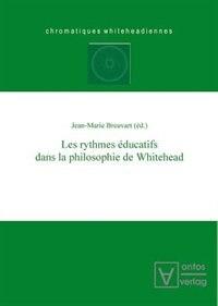 Les rythmes éducatifs dans la philosophie de Whitehead by Jean-Marie Breuvart