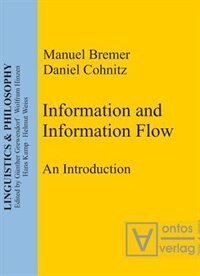 Information and Information Flow: An Introduction by Manuel Bremer