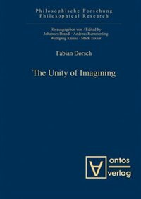 The Unity of Imagining by Fabian Dorsch