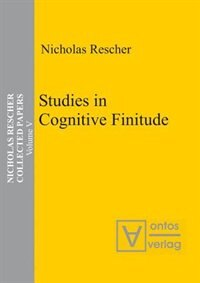 Collected Papers, Volume 5, Studies in Cognitive Finitude by Nicholas Rescher