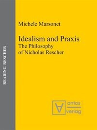 Idealism and Praxis by Michele Marsonet