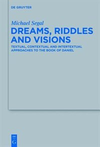Dreams, Riddles, and Visions by Michael Segal