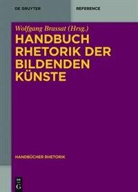 Handbuch Rhetorik der Bildenden Künste by Wolfgang Brassat