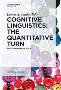 Cognitive Linguistics - The Quantitative Turn by Laura A. Janda