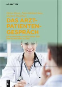 Das Arzt-Patienten-Gespräch by Dieter Rixen