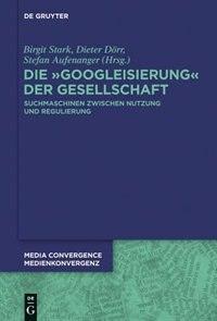 Die Googleisierung der Informationssuche by Birgit Stark