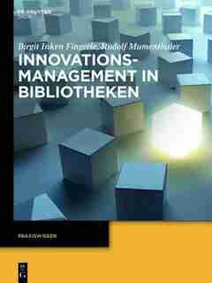 Innovationsmanagement in Bibliotheken by Birgit Inken Fingerle