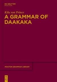 A Grammar of Daakaka by Kilu von Prince