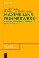 Maximilians Ruhmeswerk