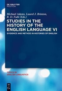 Studies in the History of the English Language VI by Michael Adams