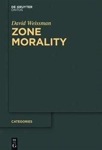 Zone Morality by David Weissman