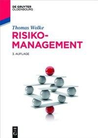 Risikomanagement by Thomas Wolke