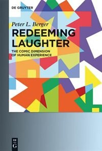Redeeming Laughter by Peter L. Berger