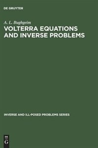 Volterra Equations and Inverse Problems by A. L. Bughgeim