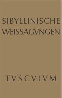 Sibyllinische Weissagungen by Alfons Kurfeß