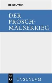 Der Froschmäusekrieg by Thassilo Von Scheffer