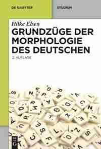 Grundzüge der Morphologie des Deutschen by Hilke Elsen