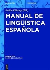 Manual De Lingüística Española by Emilio Ridruejo