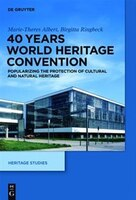 40 Years World Heritage Convention: Popularizing The Protection Of Cultural And Natural Heritage