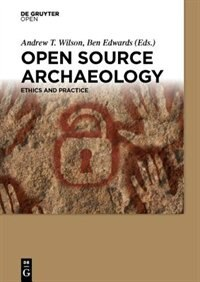 Open Source Archaeology by Andrew T. Wilson