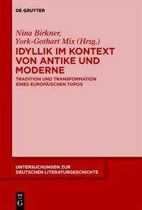 Idyllik im Kontext von Antike und Moderne by Nina Jessica Birkner Helbig