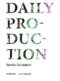 Daily Production: Tradition As Remake / Tradition Als Remake by Sascha Reichstein