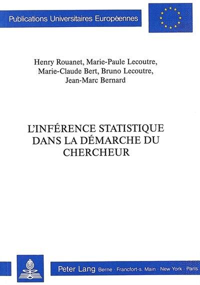 L'inférence Statistique Dans La Démarche Du Chercheur by Henry Rouanet