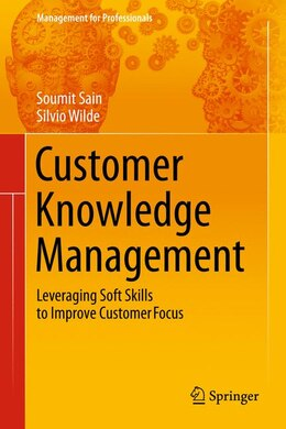 Book Customer Knowledge Management: Leveraging Soft Skills to Improve Customer Focus by Soumit Sain