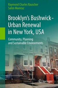 Brooklyn's Bushwick - Urban Renewal in New York, USA: Community, Planning and Sustainable…