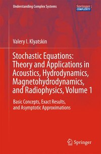 Stochastic Equations: Theory and Applications in Acoustics, Hydrodynamics, Magnetohydrodynamics…