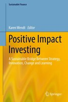 Positive Impact Investing: A Sustainable Bridge between Strategy, Innovation, Change and Learning