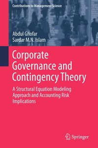 Corporate Governance and Contingency Theory: A Structural Equation Modeling Approach and Accounting…