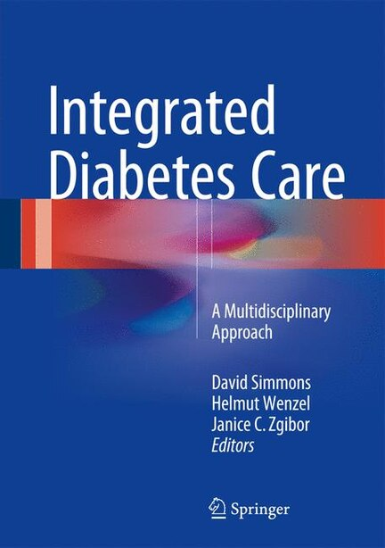 Integrated Diabetes Care: A Multidisciplinary Approach by David Simmons