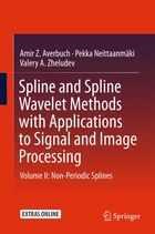 Spline and Spline Wavelet Methods with Applications to Signal and Image Processing: Volume II: Non…