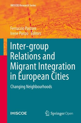 Image result for Inter-group Relations and Migrant Integration in European Cities. Changing Neighbourhoods