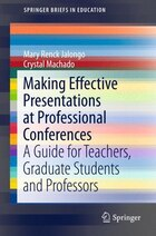 Making Effective Presentations at Professional Conferences: A Guide for Teachers, Graduate Students…