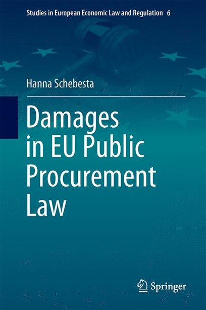 Damages in EU Public Procurement Law by Hanna Schebesta