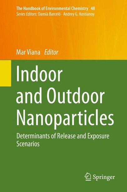 Indoor And Outdoor Nanoparticles: Determinants Of Release And Exposure Scenarios by Mar Viana