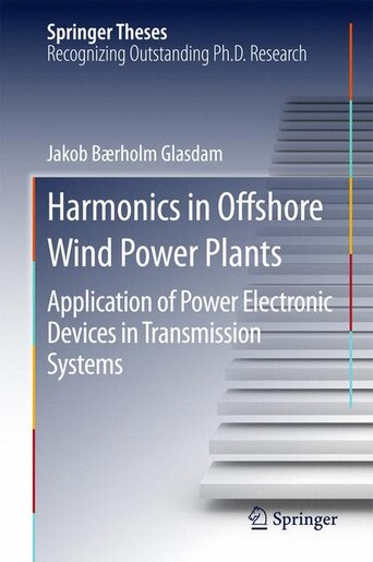 Harmonics In Offshore Wind Power Plants: Application Of Power Electronic  Devices In Transmission Systems