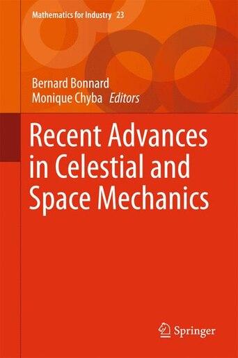 Recent Advances in Celestial and Space Mechanics by Bernard Bonnard