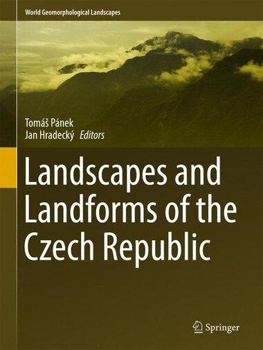 Landscapes And Landforms Of The Czech Republic by Tomá Pánek