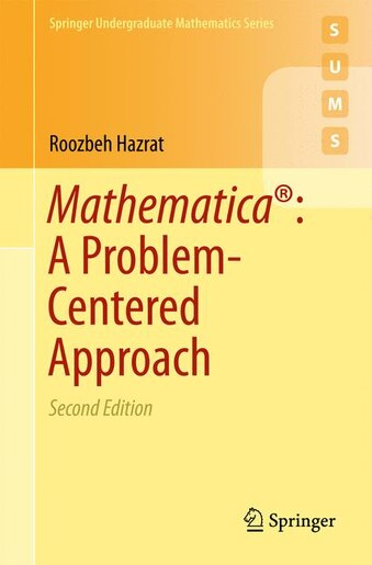 Mathematica: A Problem-centered Approach by Roozbeh Hazrat