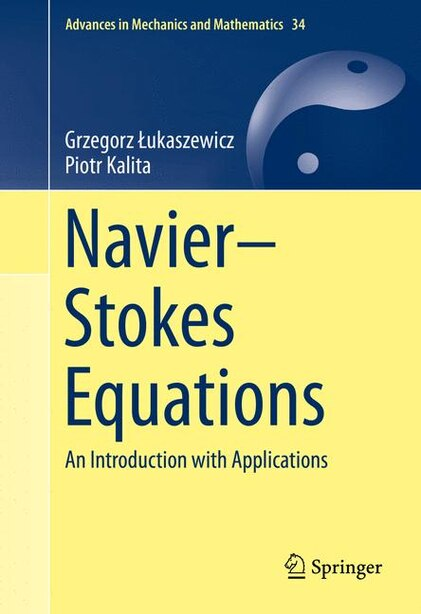 Navier-stokes Equations: An Introduction With Applications by Grzegorz Åukaszewicz